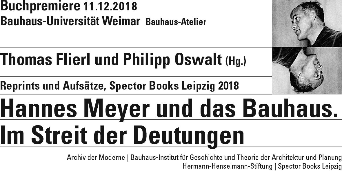 Bauhaus-Universität Weimar – Buchpremiere: Hannes Meyer und das Bauhaus.  Im Streit der Deutungen