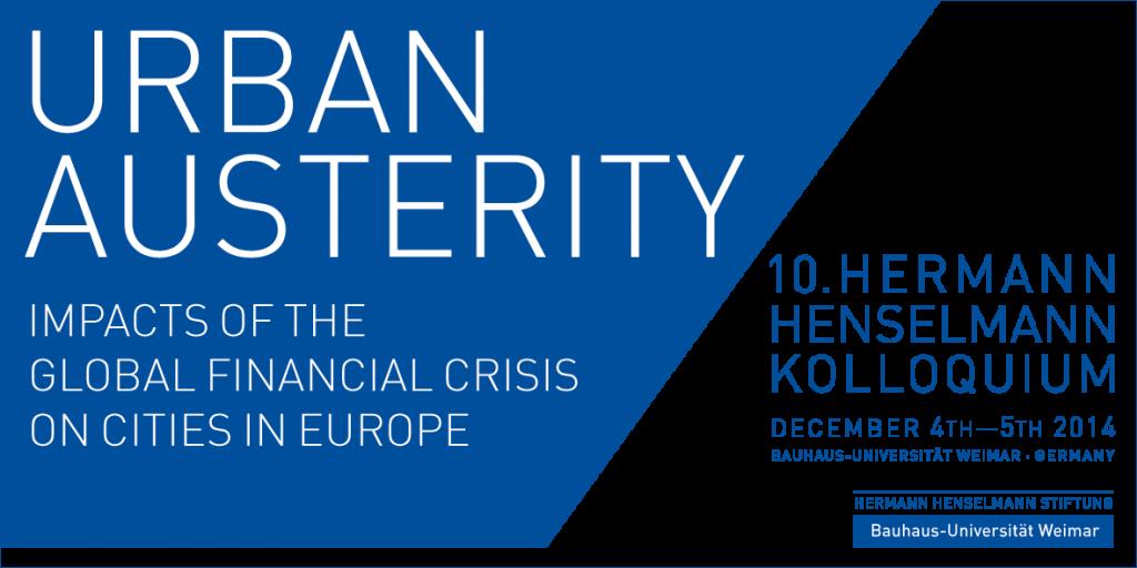 Call for paper: Urban Austerity. Auswirkungen der globalen Finanzkrise auf Städte in Europa — Bauhaus-Universität in Weimar / IfEU